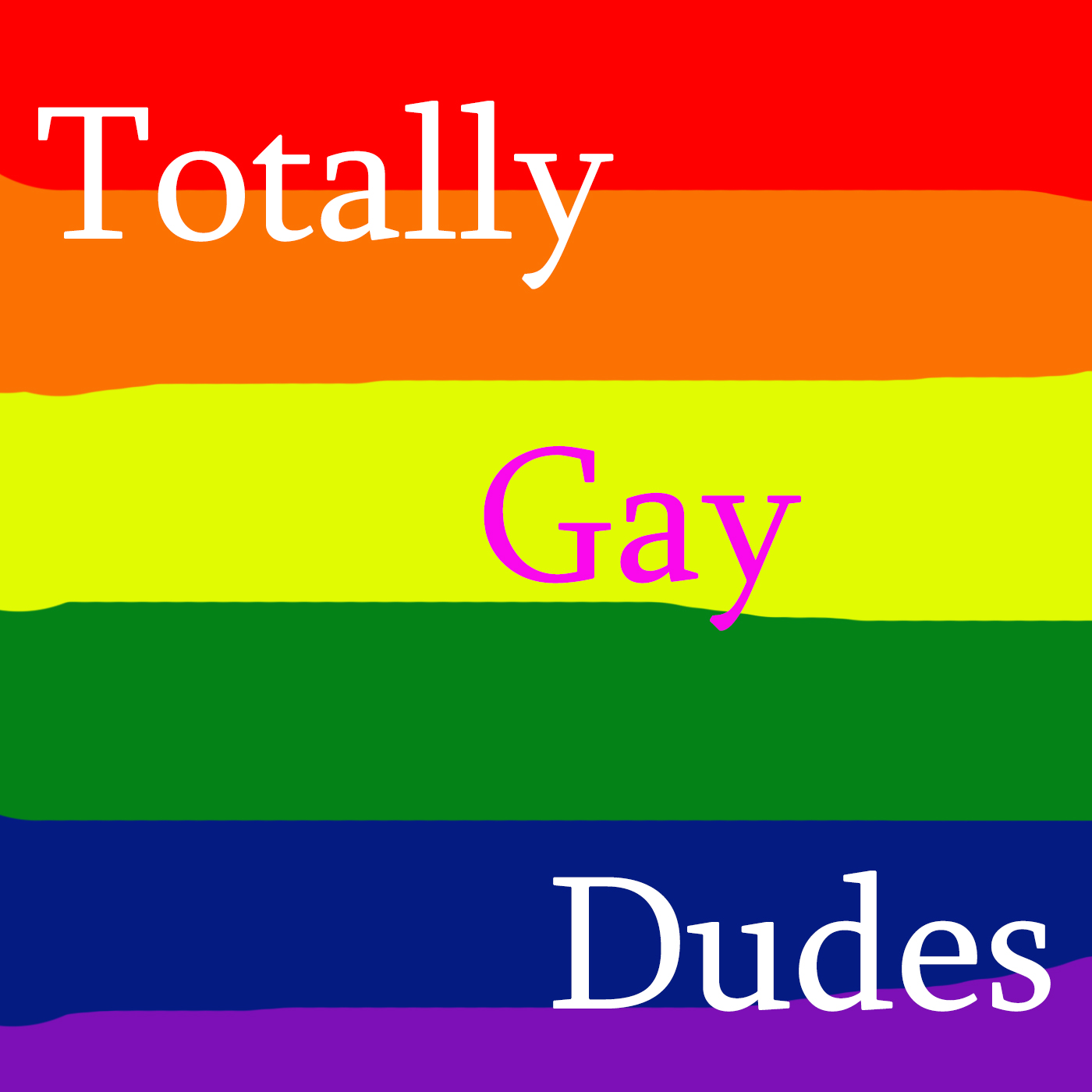 Totally Gay Dudes
