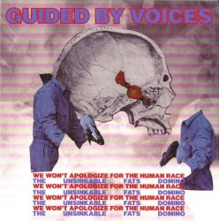 We Won't Apologize for the Human Race / The Unsinkable Fats Domino by Guided by Voices