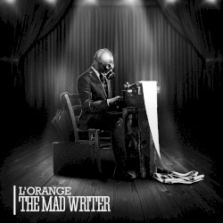 The Mad Writer by L'Orange
