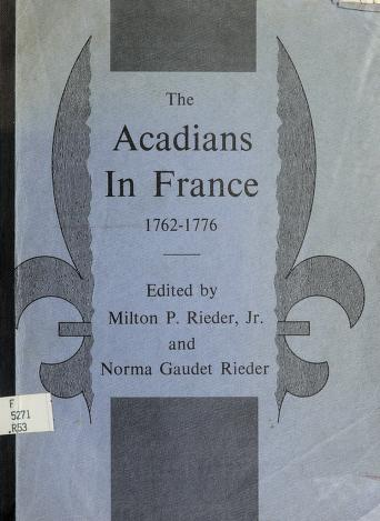 Cover of: The Acadians in France, 1762-1776   Milton P. Rieder