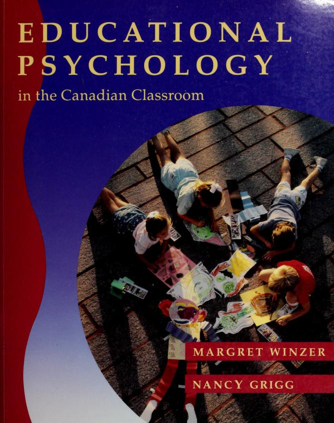 Educational psychology in the Canadian classroom by Margret Winzer